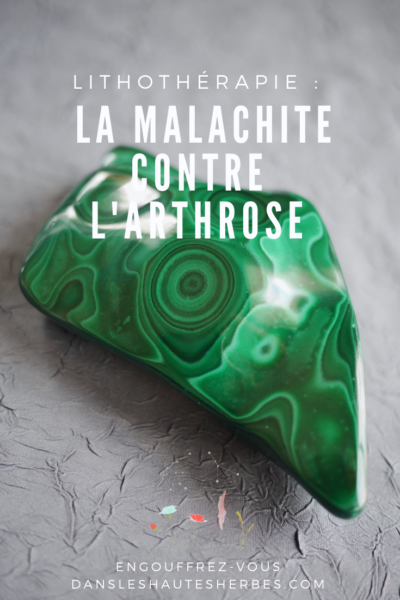 <h1>Lithothérapie : La Malachite contre l'arthrose</h1>