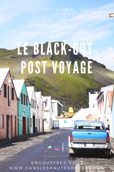 <h1>Le Black-out post voyage</h1>
