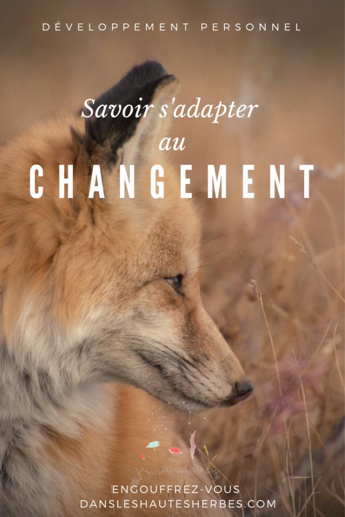 savoir s'adapter au changement ou à son environment