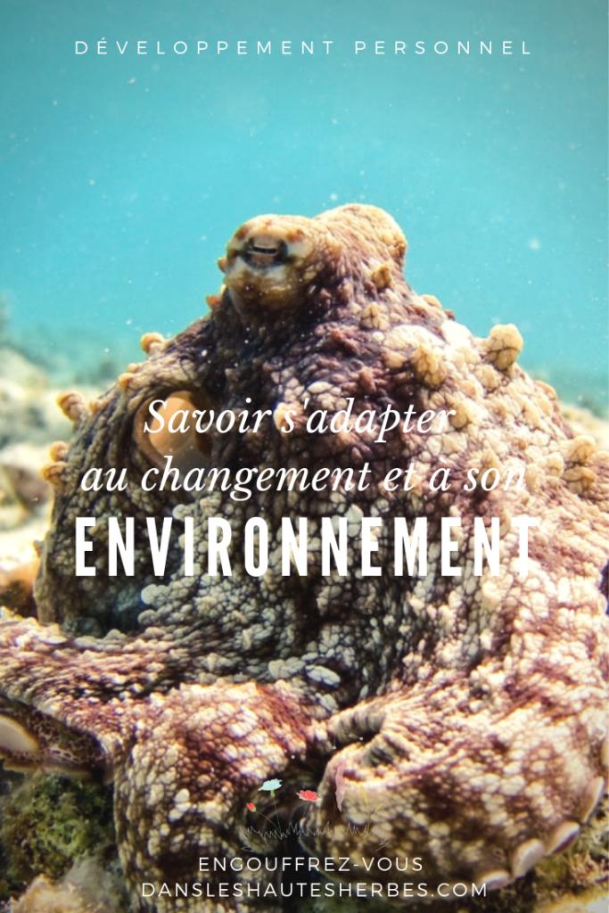 savoir s'adapter au changement et à son environnement
